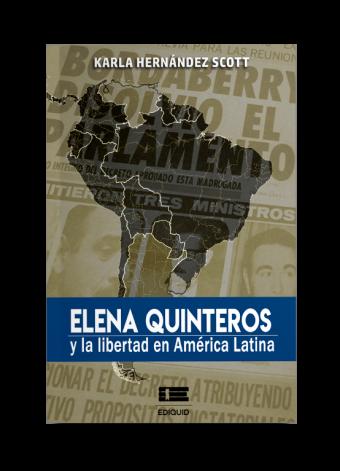 Elena Quinteros y la libertad en América Latina (Karla Hernández-Scott)