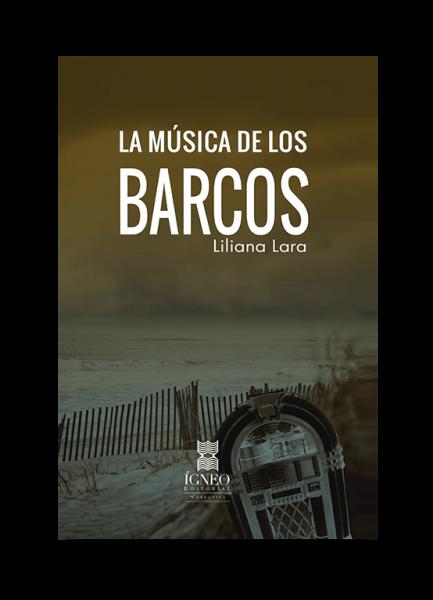 La música de los barcos (Liliana Lara)