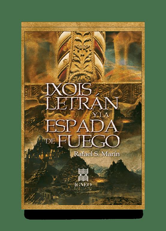 Ixois Letrán y la espada de fuego