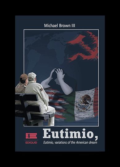 Eutimio, variations of the American Dream (Michael Brown III)