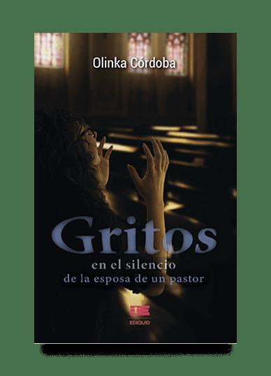 Gritos en el silencio de la esposa de un pastor (Olinka Córdoba)