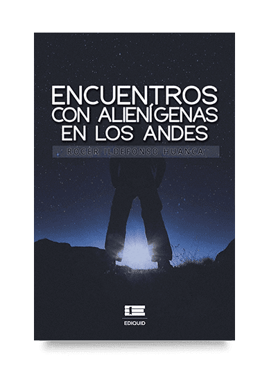 encuentros-aliens-andes-roger-illdelfonso-huanca