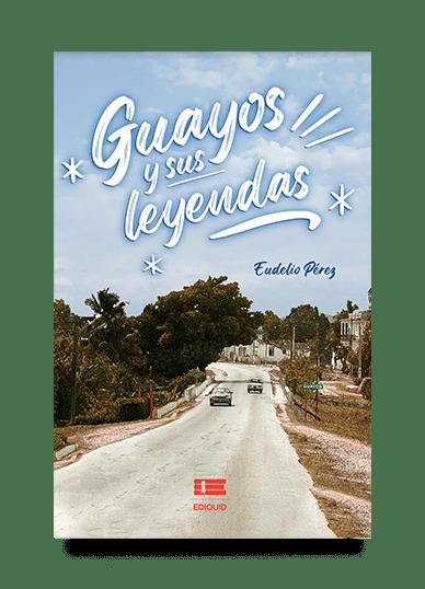 guayos-leyendas-eudelio-perez