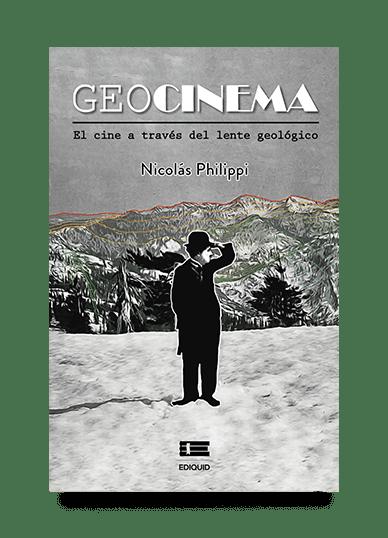 Geocinema. El cine a través del lente geológico (Nicolás Philippi)