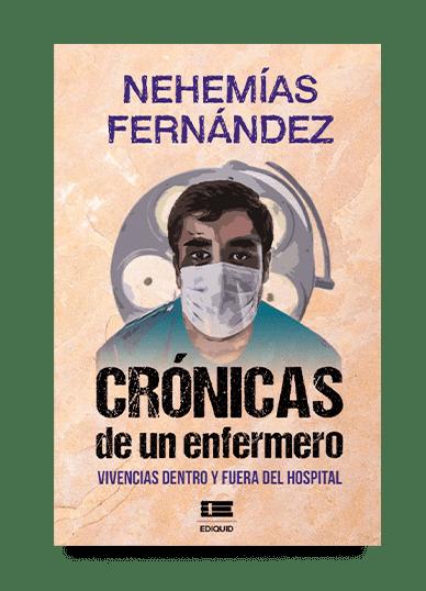 Crónicas de un enfermero (Nehemías Fernández)