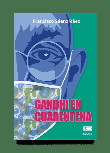 Gandhi en cuarentena (Francisco Sáenz Ráez)