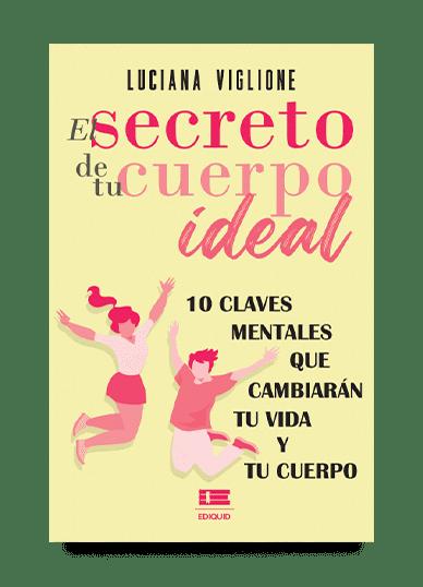 El secreto de tu cuerpo ideal (Luciana Viglione)