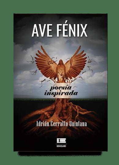 Ave Fénix. Poesía inspirada (Adrián Cerratto Quintana)