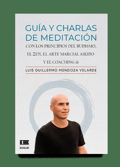 Guía y charlas de meditación (Guillermo Mendoza)