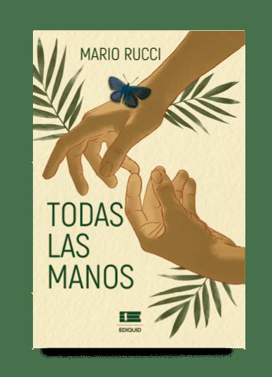 Todas las manos de Mario Rucci