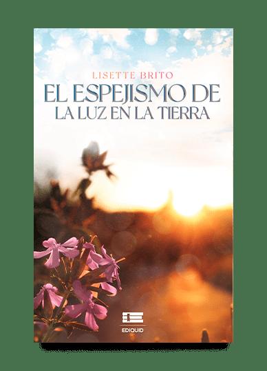 El espejismo de la luz en la tierra (Lisette Brito)