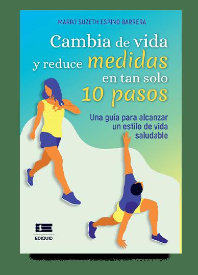 Cambia de vida y reduce medidas en tan solo 10 pasos (Mariví Espino)
