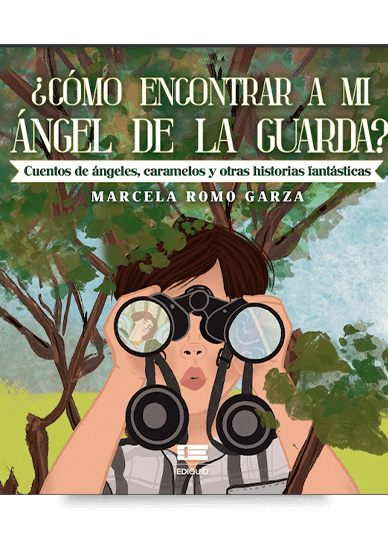 ¿Cómo encontrar a mi ángel de la guarda? ( Marcela Romo Garza)
