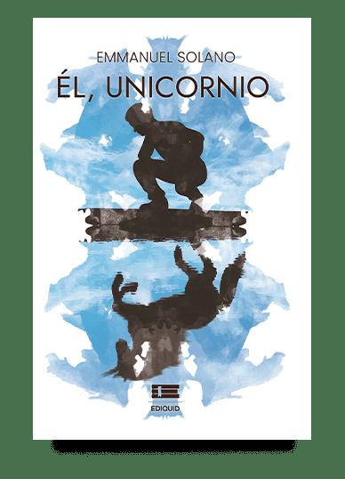 Él, unicornio (Emmanuel Solano)