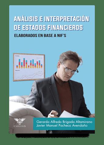 Análisis e interpretación de estados financieros. Elaborados en base a NIF es un libro de Gerardo Brigada y Javier Manuel Pacheco Avendaño