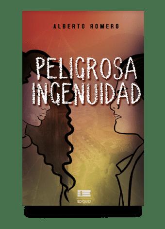 Peligrosa ingenuidad de Alberto Romero