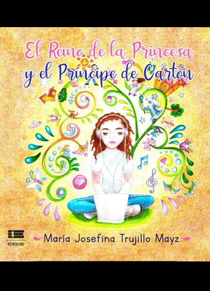 El reino de la Princesa y el Príncipe de Cartón (María Josefina Trujillo Mayz)