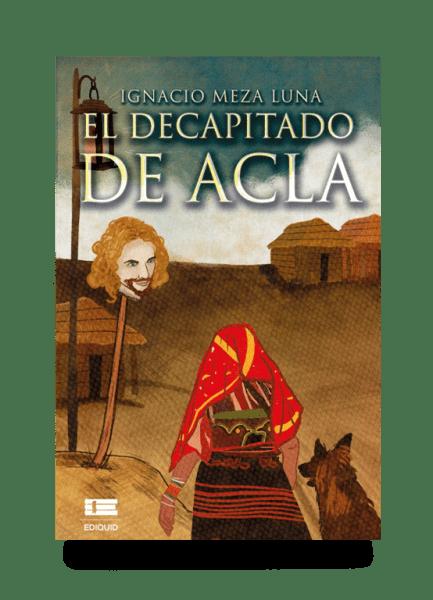 El decapitado de Acla de Ignacio Meza Luna