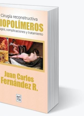 Biopolímeros - Cirugía reconstructiva Riesgos, complicaciones y tratamiento.