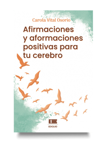 Afirmaciones y aformaciones positivas para tu cerebro (Carola Vital Osorio)