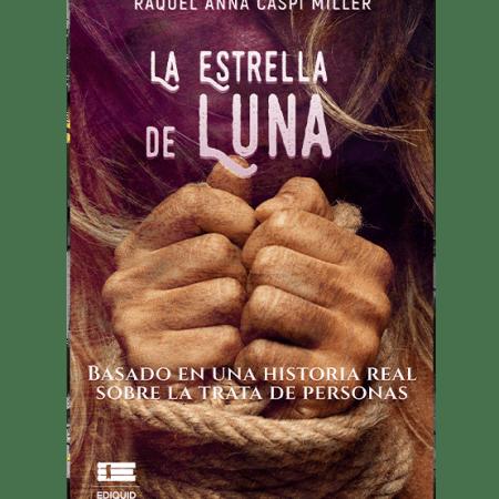 «La Estrella de Luna», un libro basado en una cruel realidad
