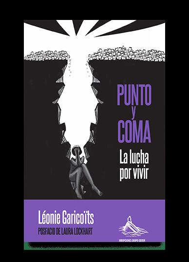 Punto y coma. La lucha por vivir Léonie Garicoïts