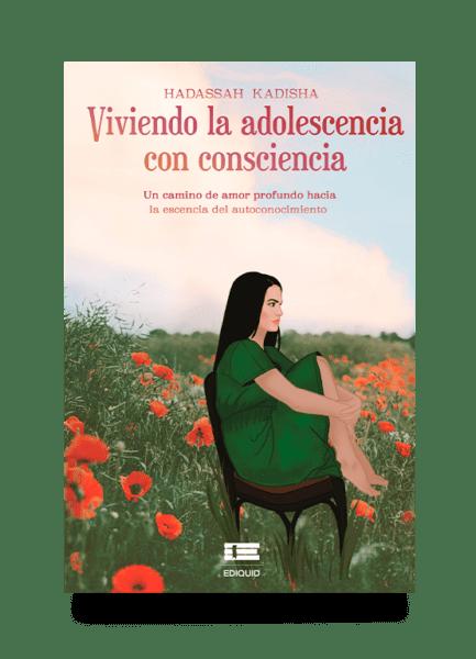 """Libro """"Viviendo la adolescencia con consciencia"""" de Hadassah Kadisha"""