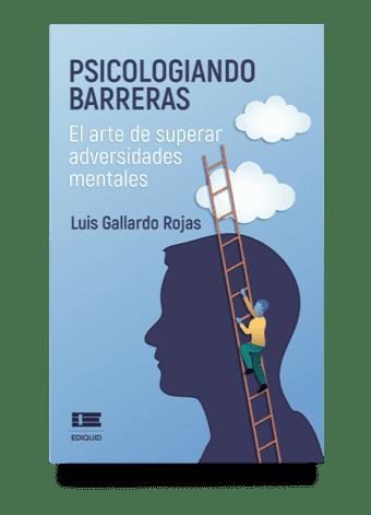 Psicologiando barreras de Luis Gallardo Rojas